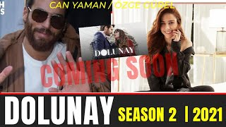 Can yaman - Özge gürel return to screen again with New project DOLUNAY SEASON 2
