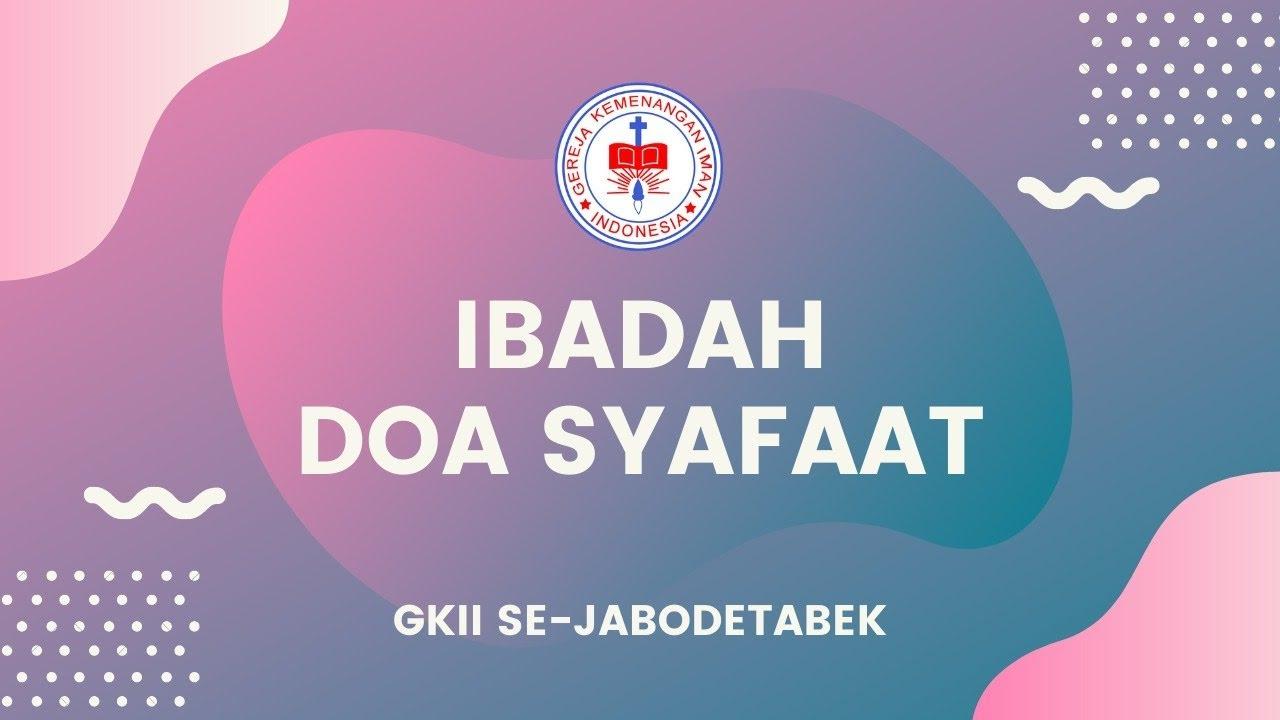 Ibadah Doa Syafaat 27 Juli 2020 - GKII Se-Jabodetabek