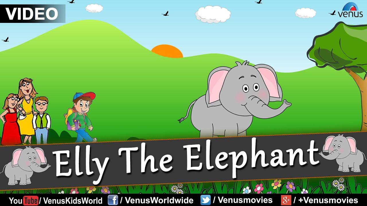 7fff20b01 Ely The Elephant   English Nursery Rhyme