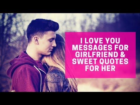 Sweet Love Quotes For Her – I Love You Messages For Girlfriend