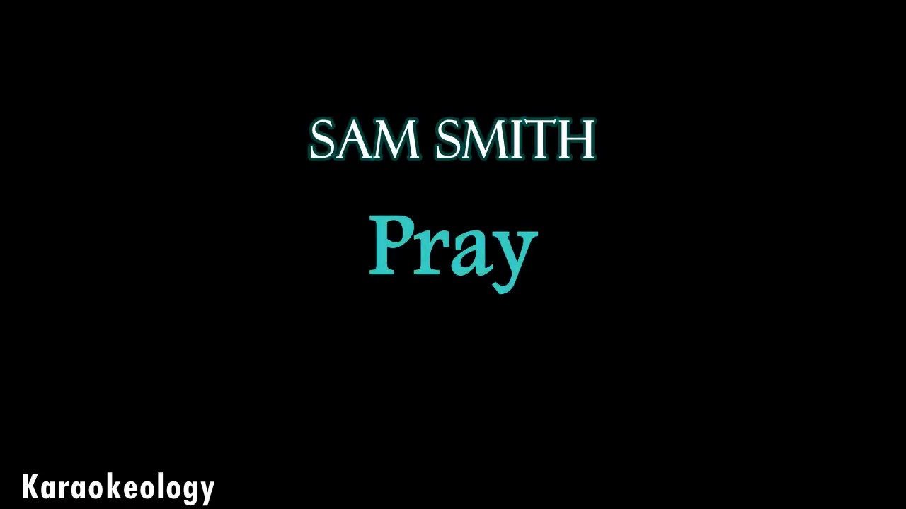 Sam Smith - Pray (Karaoke)