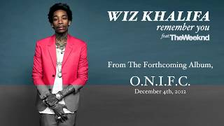 Wiz Khalifa - Remember You ft. The Weeknd [Audio]