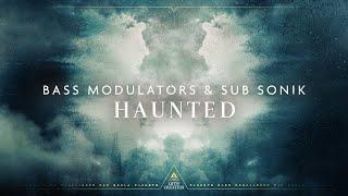 Смотреть клип Bass Modulators & Sub Sonik - Haunted