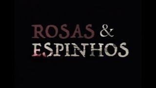 CURTA-METRAGEM ROSAS E ESPINHOS