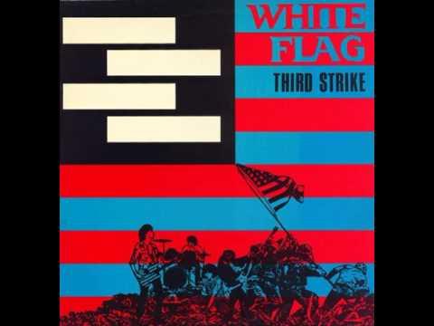 White Flag - Third Strike (Full Album) 1984