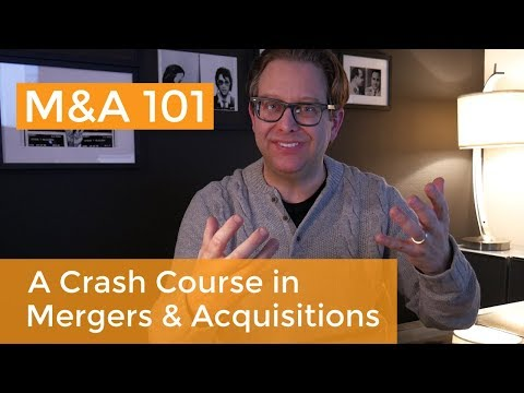 Mergers and Acquisitions Explained: A Crash Course on M&A