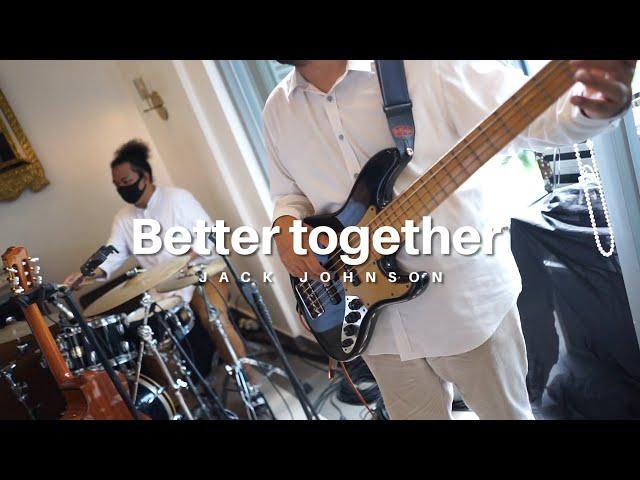 Jack Johnson - Better together (cover)