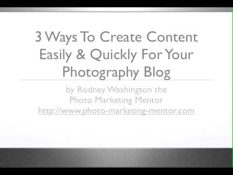 [Photographer Marketing Tips]  3 Ways To Create Content For Your Photo Blog