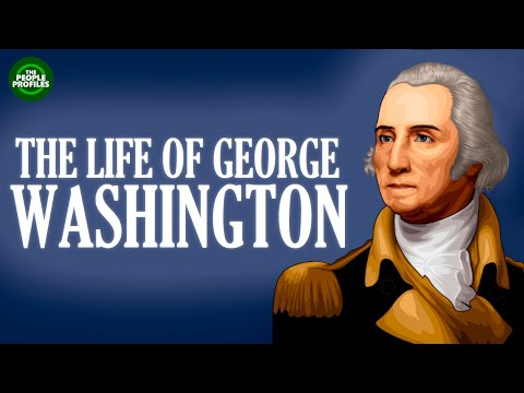 George Washington Documentary - Biography of the life of George Washington