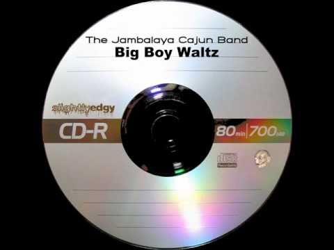 The Jambalaya Cajun Band - Big Boy Waltz