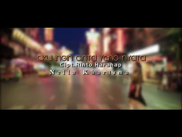 NELLA KHARISMA AKU INGIN CINTA YANG NYATA ( official video ) #1