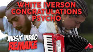 Post Malone - Accordion Music Video Remake of White Iverson, Congratulations, & Psycho