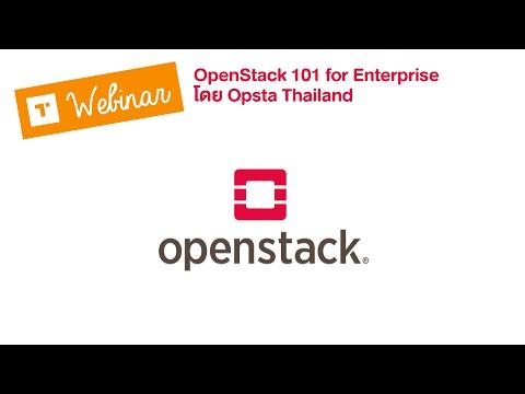 TechTalk Webinar: OpenStack 101 for Enterprise โดย Opsta Thailand