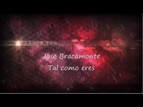 Jose Bracamonte Tal como eres Letra (: