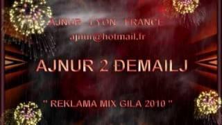 Djemail 2 AJNUR Mix Gila 2010 Reklama Novo  AJNUR LYON FRANCE