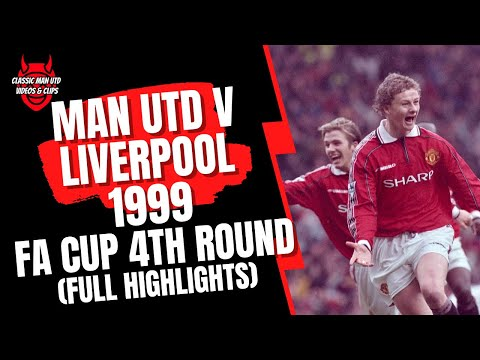 Man Utd V Liverpool 1999 FA Cup 4th Round