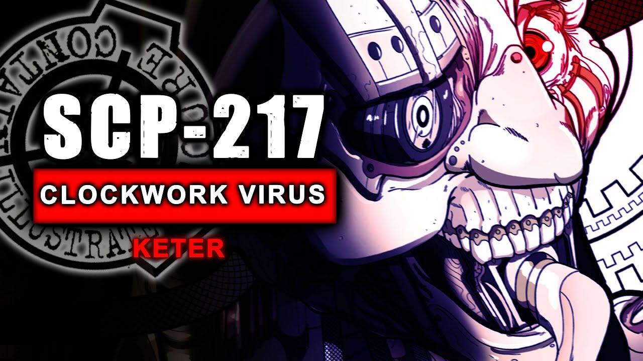 SCP-217 - The Clockwork Virus - (SCP ILLUSTRATED)