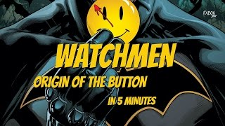 WATCHMEN IN 5 MINUTES | EXPLAINING THE MYSTERY OF THE BUTTON