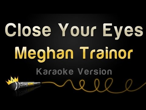 Meghan Trainor - Close Your Eyes (Karaoke Version)