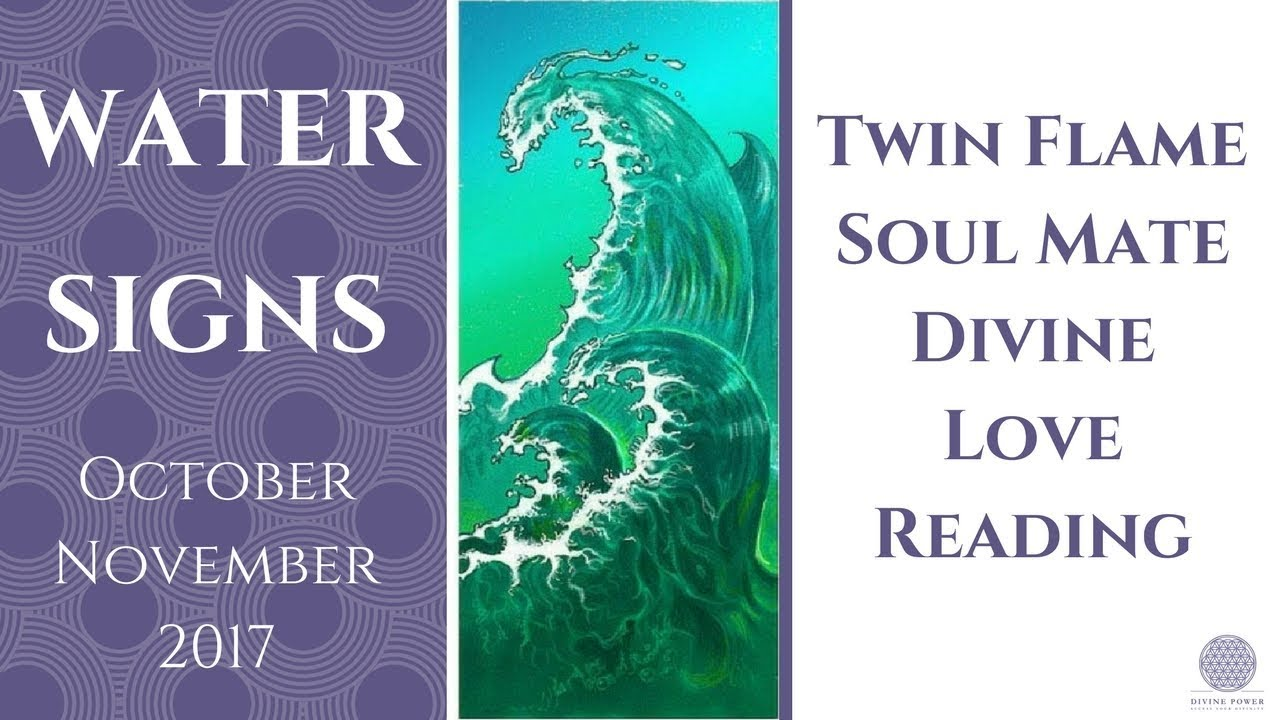 WATER SIGNS Twin Flame Soul Mate Divine Love Reading October/November 2017