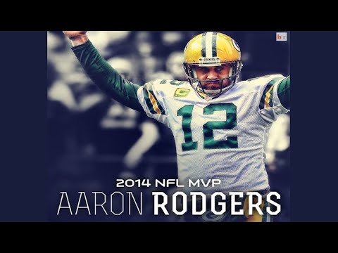 "Aaron Rodgers | 2014 Most Valuable Player | ""The Man"""
