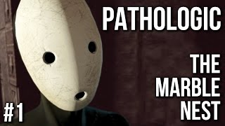 Pathologic Gameplay - The Marble Nest - Part 1 (Demo | No Commentary)