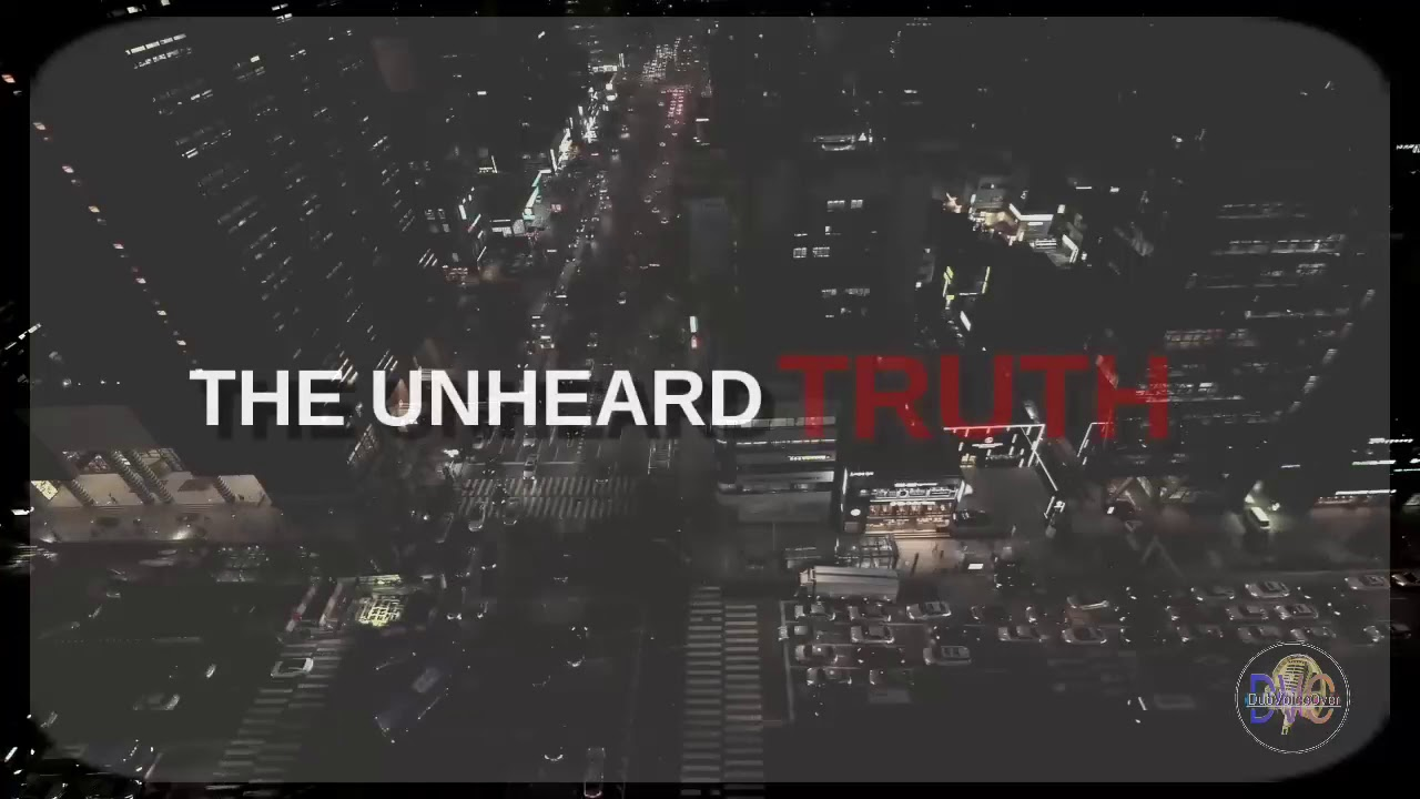 Download THE UNHEARD TRUTH   SONG COVER