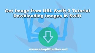 Get Image from URL Swift 3 Tutorial - Downloading Images in Swift