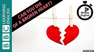 Learn to talk about broken hearts in 6 minutes!