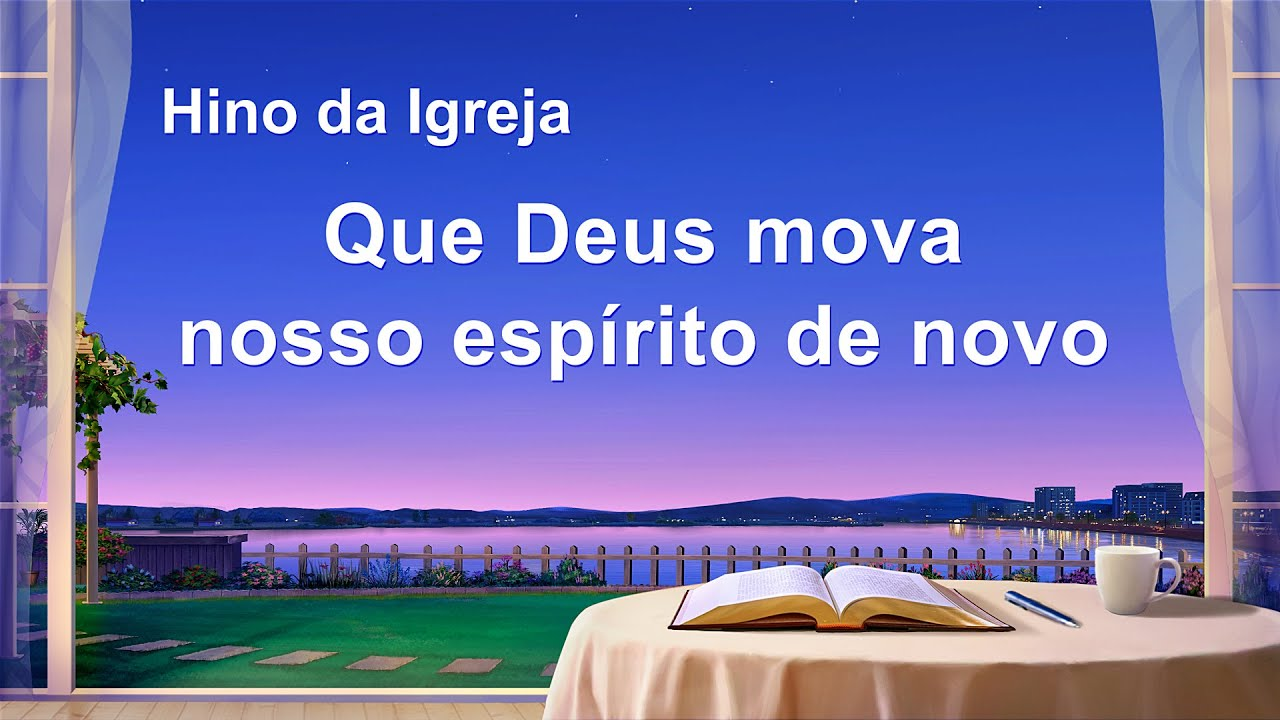 """Música gospel em português """"Que Deus mova nosso espírito de novo"""""""
