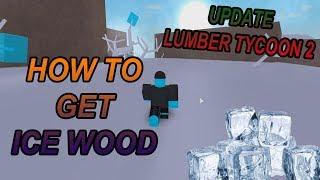 "Cara Mendapatkan Kayu Es | How To Get Ice Wood - Roblox "" Lumber Tycoon 2 """