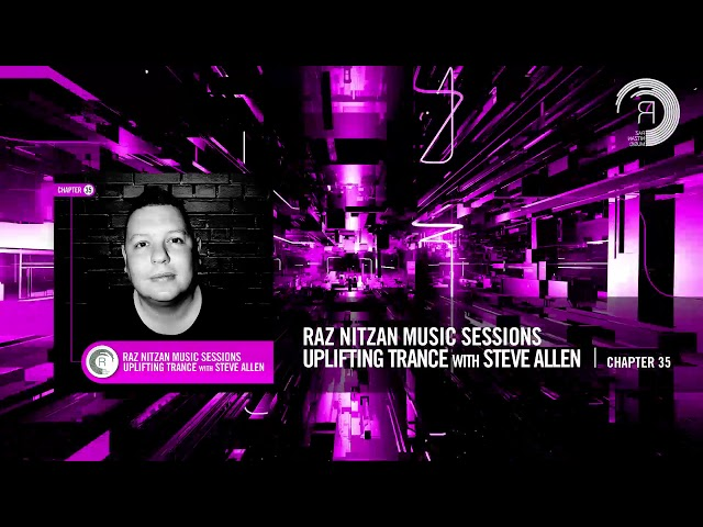 Raz Nitzan Music Sessions - Trance with Steve Allen (Chapter 35)