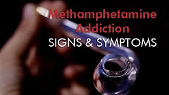 Methamphetamine Addiction - signs & symptoms