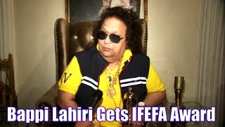 Latest Bollywood News - Bappi Lahiri Gets Felicitated With IFEFA Award - Bollywood Gossip 2015