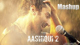 Aashiqui 2 Mashup Song | 2013 | Aditya Roy & Shraddha Kapoor | Mashup Song