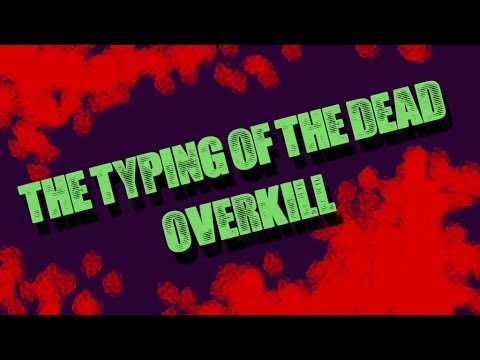 Let's Play The Typing of the Dead: Overkill |