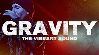 The Vibrant Sound - Gravity (Gotta Fly)