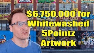 $6,750,000 For Whitewashed 5pointz Artworks