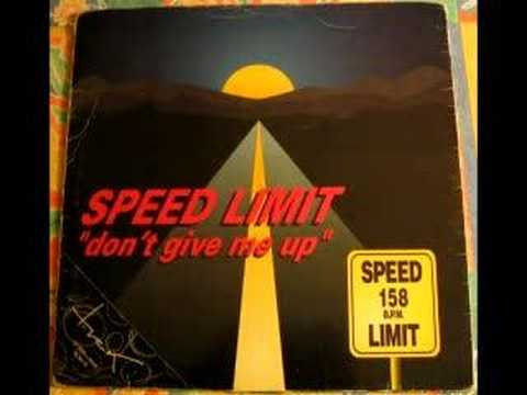 Speed limit don t give me up