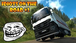 ★ IDIOTS on the road #2 - ETS2MP | Funny moments - Euro Truck Simulator 2 Multiplayer