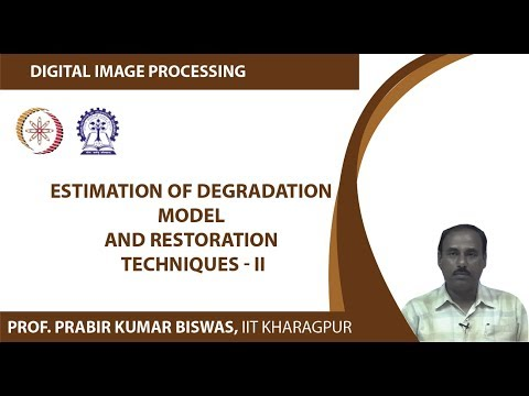 Estimation of Degradation Model and Restoration Techniques - II