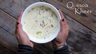 Quinoa Kheer Or Quinoa Pudding Recipe | Easy Indian quinoa Dessert Sweets Recipes by Shilpi