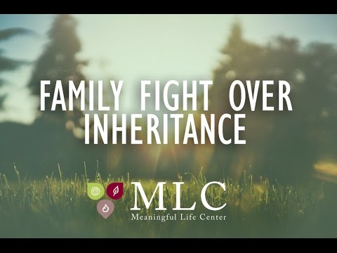 Meaningful Mondays - Family Fight Over Inheritance
