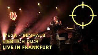 Vega - Deshalb lieb' ich dich - Live In Frankfurt (feat. Moses Pelham & Credibil)
