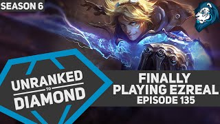 Finally playing EZREAL - Unranked to Diamond - Episode 135