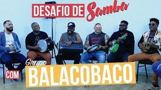 Baixar DESAFIO DE SAMBA COM GRUPO BALACOBACO