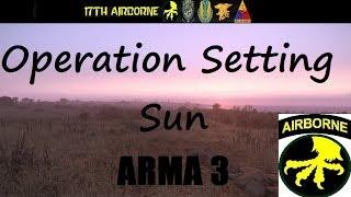 Arma 3: 17th Airborne: Operation Setting Sun- part 3