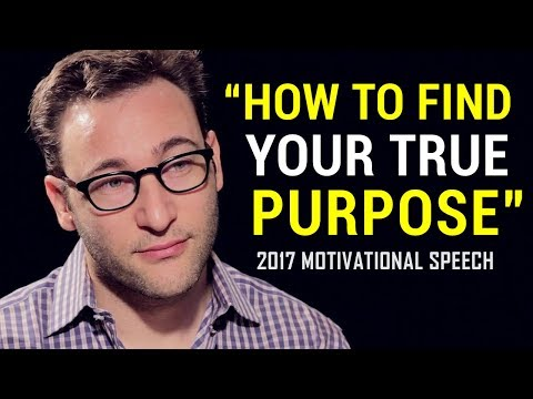 Simon Sinek - FIND YOUR TRUE PURPOSE...