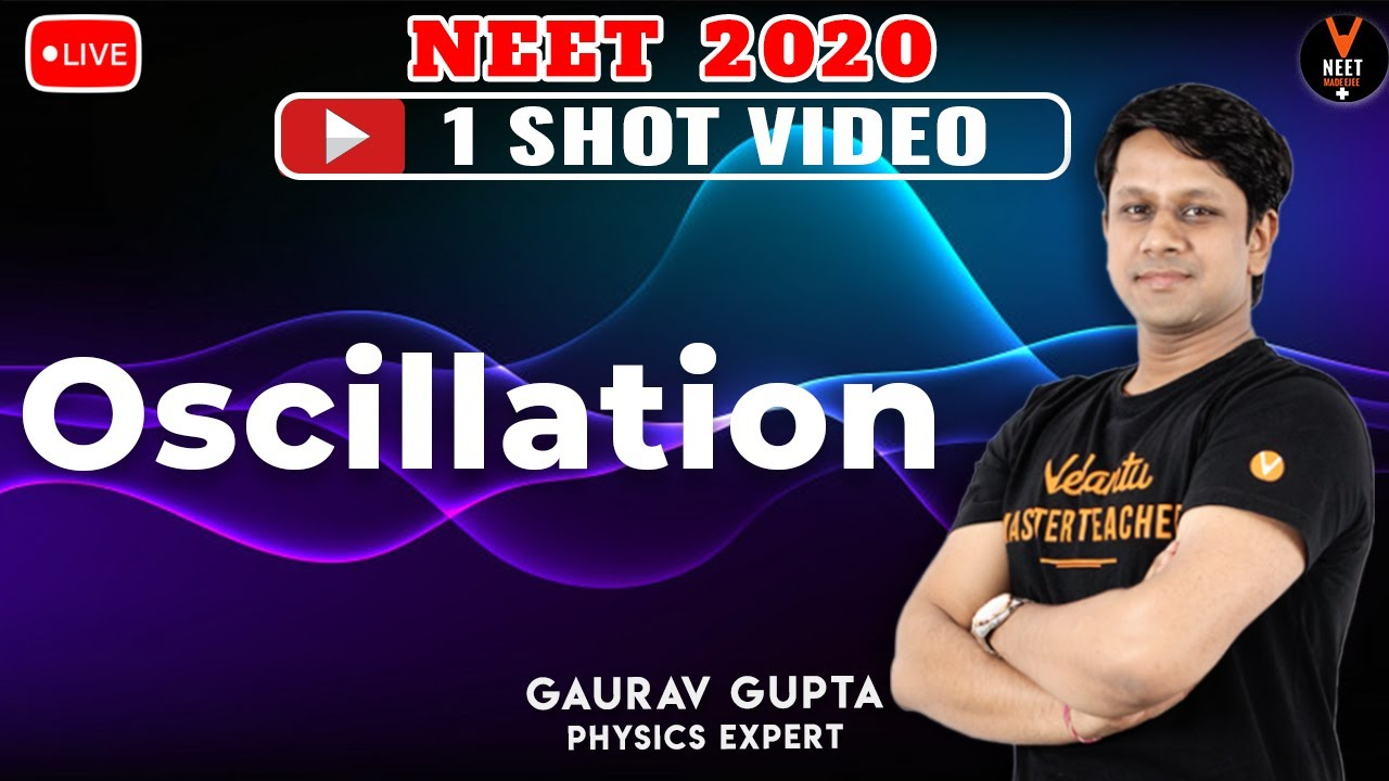 Oscillations Class 11 Physics one shot | NEET 2020 Preparation | NEET Physics | Gaurav Gupta