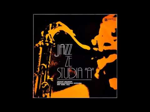 "CSSR Radio Jazz Orchestra & Kamil Hála: Jazz Ze Studia ""A"" (Czech Republic, 1976) [Full Album]"